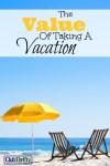 The Value of Taking a Vacation