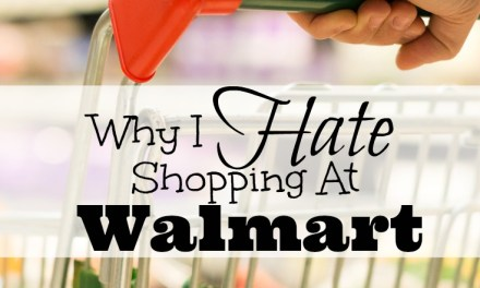I Hate Walmart: My High Cost To Get Low Prices