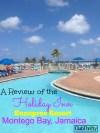 Holiday Inn Sunspree Resort, Montego Bay Review