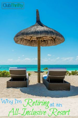 I'm seriously thinking about retiring at an all-inclusive resort. Lodging, entertainment, alcohol, and the beach for one low price. What's not to love?