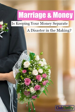 Some married couples think keeping separate finances will stop money fights. We think the opposite. In fact, it may be a disaster waiting to happen.