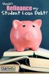 Should I Refinance My Student Loans?