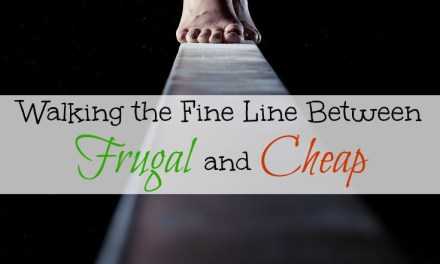 Walking the Fine Line Between Frugal and Cheap