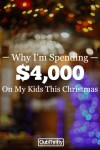 Why I'm Spending Over $4,000 On My Kids This Christmas