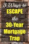 Escaping the 30-Year Mortgage Trap