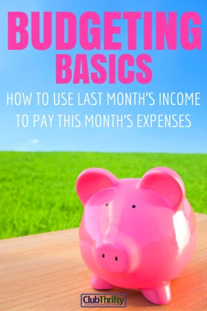 Great tutorial on how to save enough money so you can use last month's income to pay this month's expenses!