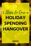 5 Steps for Curing a Holiday Spending Hangover
