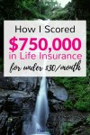 How I Scored $750,000 in Term Life Insurance for Less Than $30/Month