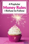 Popular Money Rules I Refuse to Follow