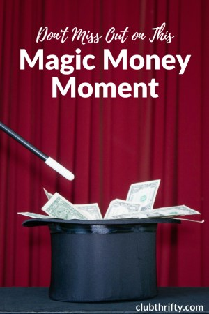 There is a magical money moment happening this week, and it could have a huge impact on your finances. Here's how to take advantage of this special event!