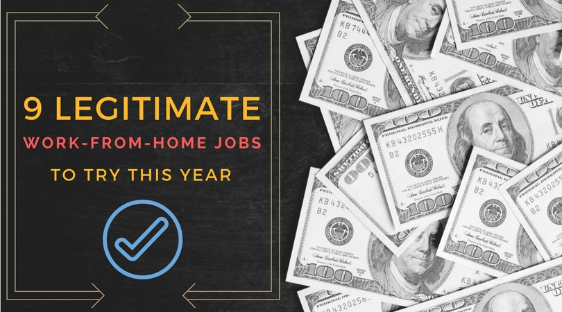 9 Legitimate Work-from-Home Jobs for 2018