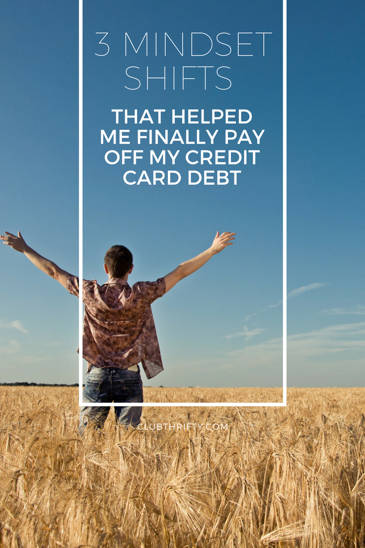 Got credit card debt? You're not alone. The average American household is drowning in debt, and so was I. Here are 3 ways I changed my mindset to pay off my credit card debt quickly.