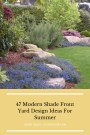 47 Modern Shade Front Yard Design Ideas For Summer