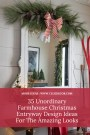 35 Unordinary Farmhouse Christmas Entryway Design Ideas For The Amazing Looks