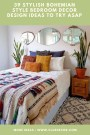 39 Stylish Bohemian Style Bedroom Decor Design Ideas To Try Asap