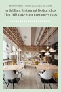 39 Brilliant Restaurant Design Ideas That Will Make Your Customers Cozy