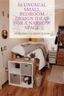 34 Unusual Small Bedroom Design Ideas For A Narrow Space