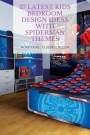 37 Latest Kids Bedroom Design Ideas With Spiderman Themes