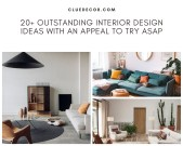 20+ Outstanding Interior Design Ideas With An Appeal To Try Asap