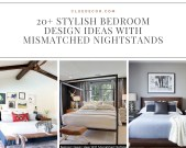 20+ Stylish Bedroom Design Ideas With Mismatched Nightstands