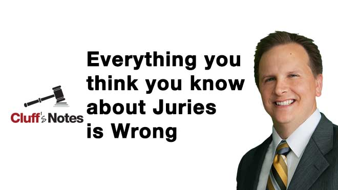 everything you think you know about juries is wrong brigham cluff cluff law