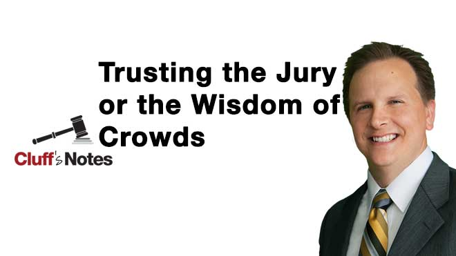 trusting the jury and wisdom of crowds from brigham cluff of cluff law