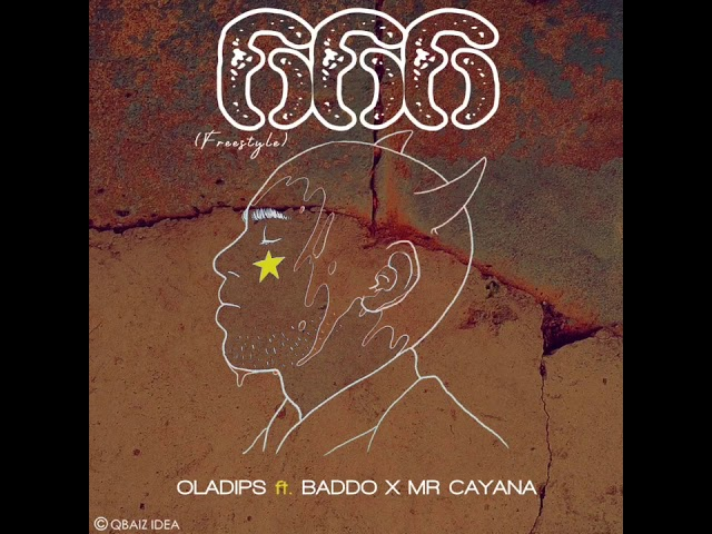 Download Mp3: OlaDips – 666 (Freestyle) Ft. Olamide Baddo, Mr Cayana