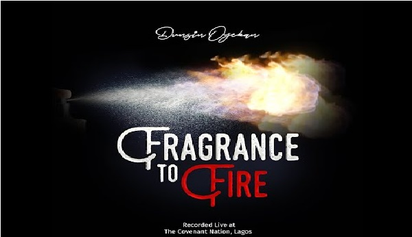 Dunsin Oyekan – Fragrance To Fire Download Mp3
