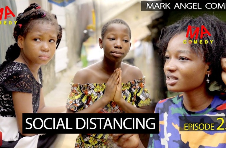 Comedy Video: SOCIAL DISTANCING (Mark Angel Comedy) (Episode 255)