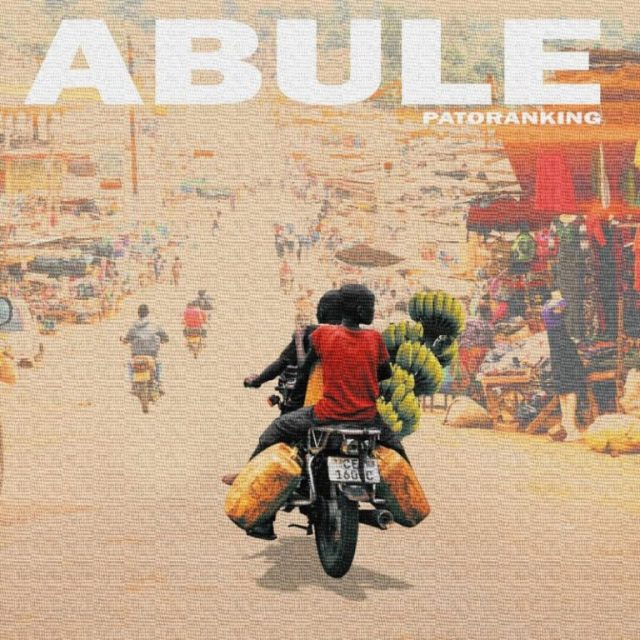 Patoranking – Abule (Prod. by Telz) ||Mp3 Download