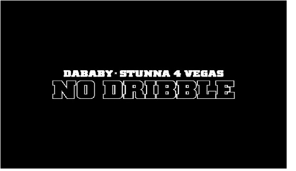 DaBaby Ft. Stunna 4 Vegas – No Dribble || Mp3 Download