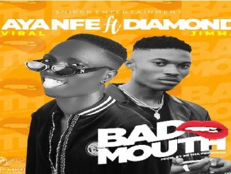 Ayanfe Viral Ft. Diamond Jimma – Bad Mouth || Mp3 Download