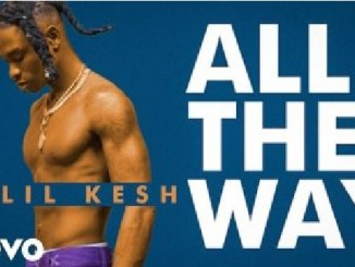 Music video Lil Kesh All The Way Mp4 download