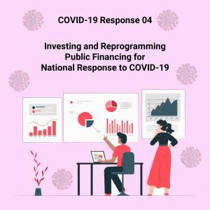 Investing and Reprogramming Public Financing for National Response to COVID-19