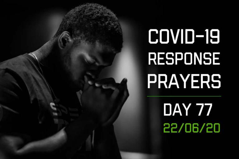 COVID-19 Response Prayers – Day 77