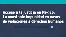 Acceso a la justicia en México: La constante impunidad en casos de violaciones a derechos humanos