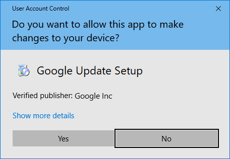 User Account Control asking if you'd like to give Google power to take administrative control over the computer (you don't).