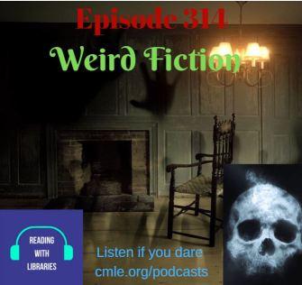 Episode 314: Weird Fiction - Central Minnesota Libraries