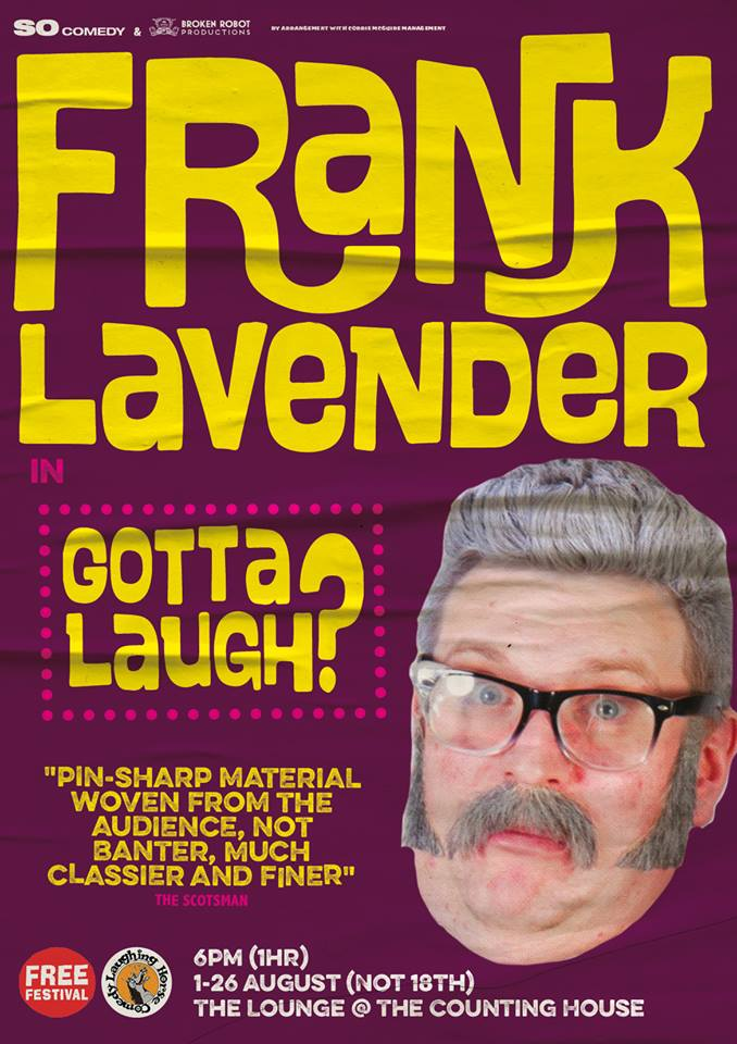 https://tickets.edfringe.com/whats-on#q=%22Frank%20Lavender%3A%20Gotta%20Laugh%22