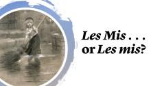 Les Mis . . . or Les mis?