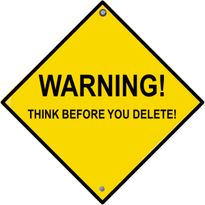 """Traffic sign: """"WARNING! THINK BEFORE YOU DELETE!"""""""