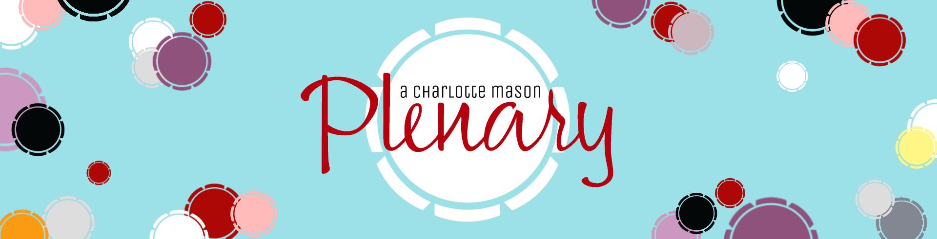 A Charlotte Mason Plenary