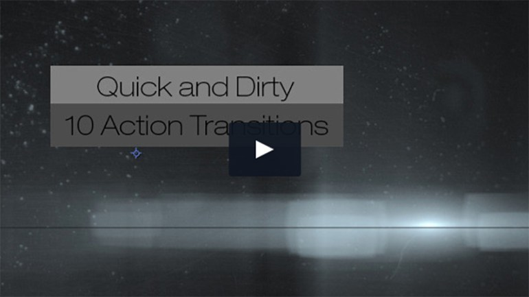 Quick and Dirty-10 Action Transitions