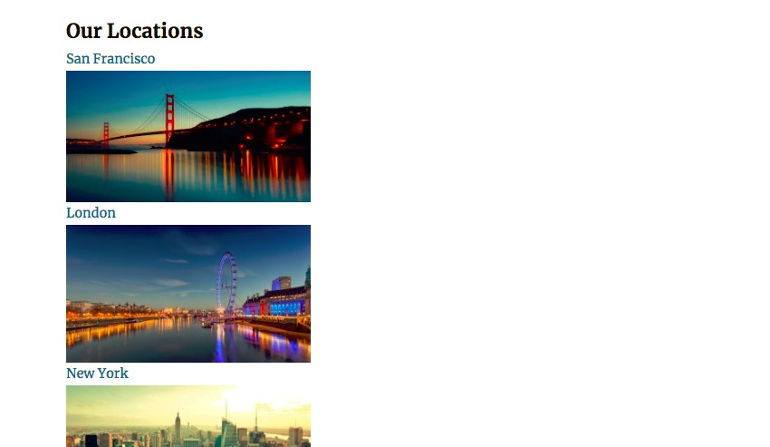 The locations images and titles all underneath each other on the left side of the page