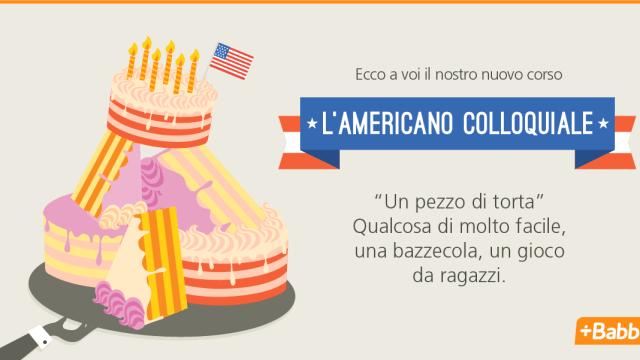 L'americano colloquiale – facile come un pezzo di torta