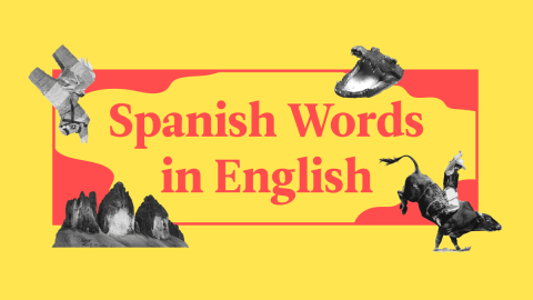 111 English Words That Are Actually Spanish
