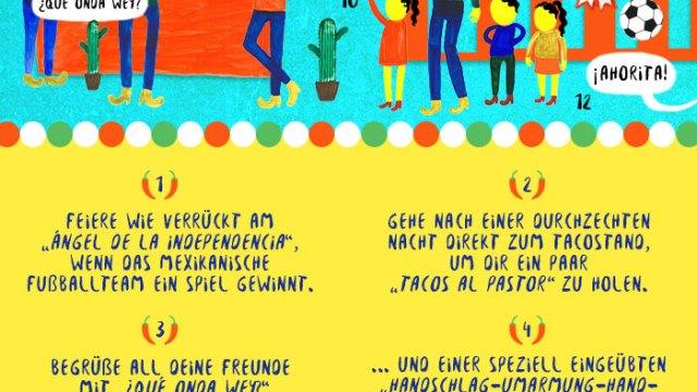 Typisch mexikanisch: 13 Schritte, um mexikanisch zu werden