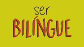 O que significa ser bilíngue?