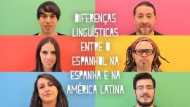 Quais são as diferenças entre o espanhol da Espanha e o espanhol da América Latina?