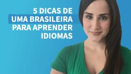 Como ser um poliglota? 5 dicas para aprender idiomas de uma brasileira que fala 5